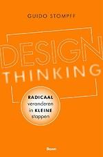 Design Thinking: radicaal veranderen in kleine stappen