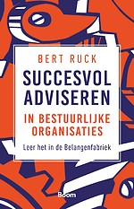 Succesvol adviseren in bestuurlijke organisaties