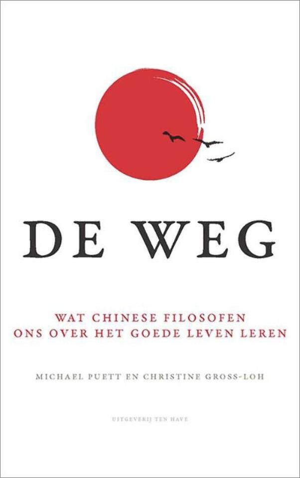 De Weg - Wat Chinese filosofen ons over het goede leven leren
