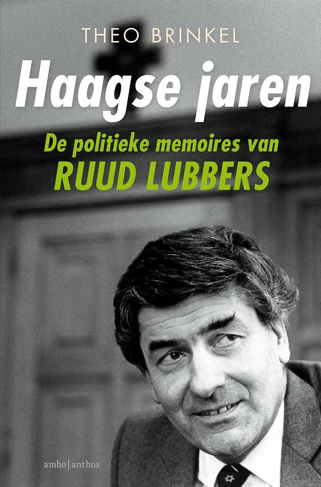 Haagse jaren - De politieke memoires van Ruud Lubbers
