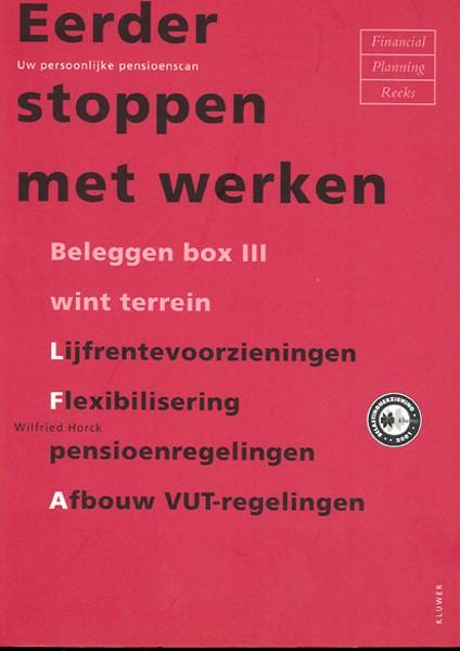 eerder stoppen met werken door wilfried horck (boek) - managementboek.nl