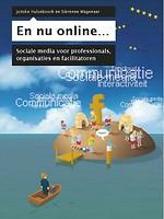 En nu online...Sociale media voor professionals, organisaties en facilitatoren