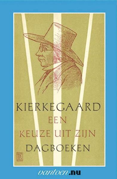 Kierkegaard-een keuze uit zijn dagboeken
