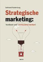 Strategische marketing: handboek voor vernieuwend denken!