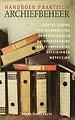 Handboek praktisch archiefbeheer