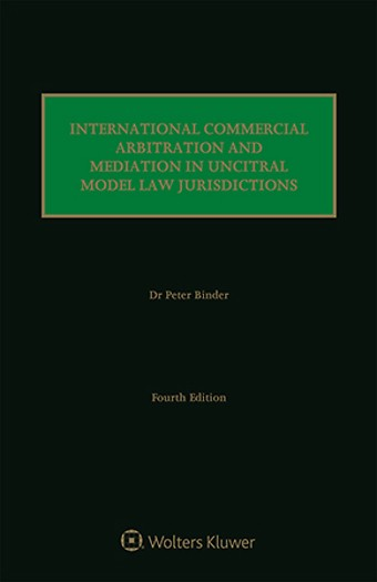 International Commercial Arbitration and Mediation in UNCITRAL Model Law Jurisdictions
