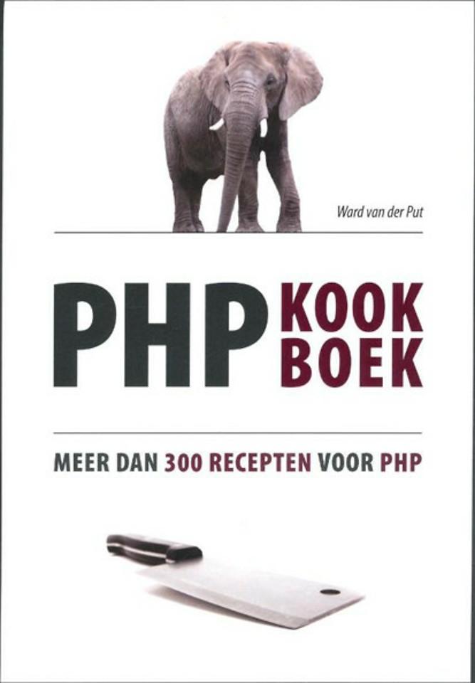 PHP Kookboek: meer dan 300 recepten voor PHP