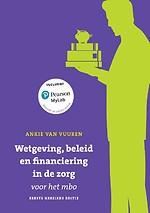 Wetgeving, beleid en financiering in de zorg voor het mbo, herziene 1e editie met MyLab NL toegangscode
