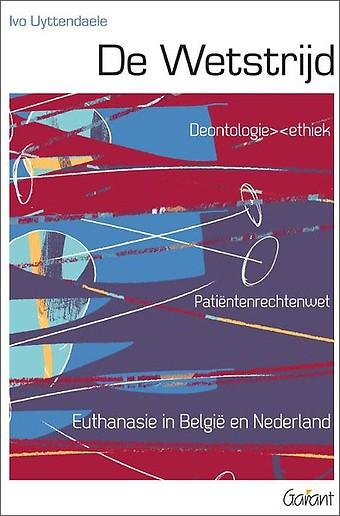 De Wetstrijd. Patiëntenrechten - Euthanasie in België en Nederland