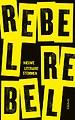 Rebel, rebel - Nieuwe literaire stemmen