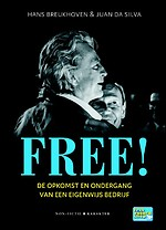 Free! - De opkomst en ondergang van een eigenwijs bedrijf