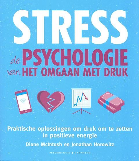 Stress De Psychologie Van Het Omgaan Met Druk Door Diane Mcintosh