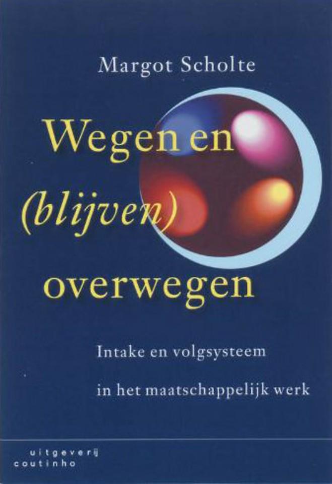 Wegen en blijven wegen: intake en volgsysteem in het maatschappelijk werk (1e druk 2007)