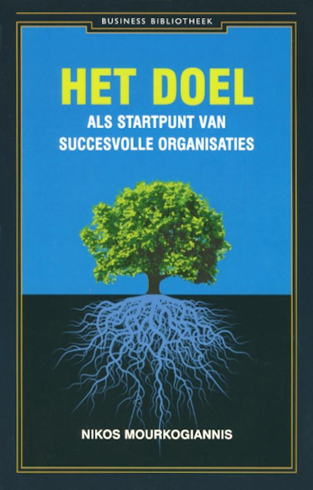 Purpose: Het doel als startpunt van succesvolle organisaties