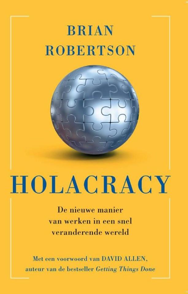 Holacracy - De nieuwe manier van werken in een snel veranderende wereld