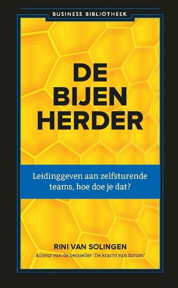 De bijenherder - Leidinggeven aan zelfsturende teams, hoe doe je dat?