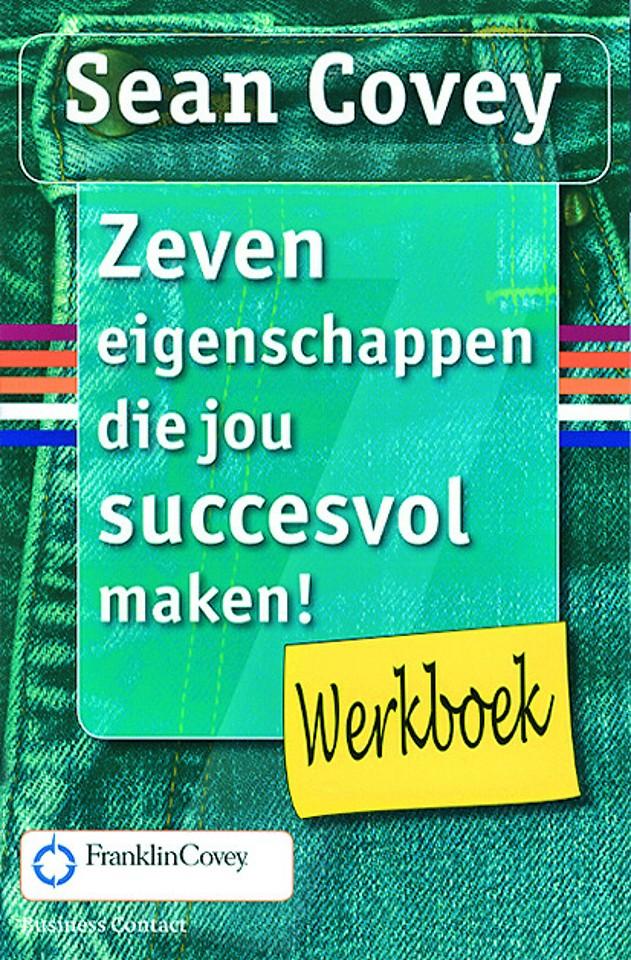 Zeven eigenschappen die jou succesvol maken - Werkboek