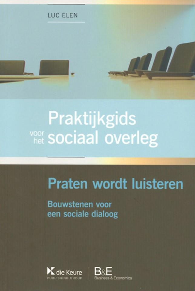 Praktijkgids voor het sociaal overleg: Praten wordt luisteren
