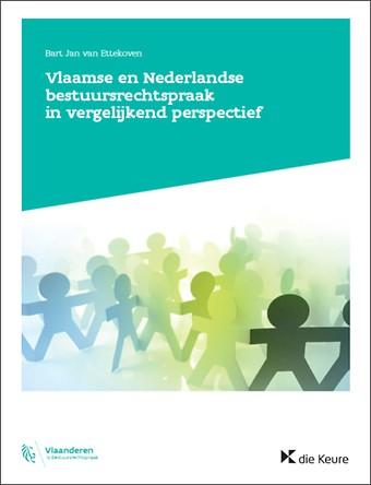 Vlaamse en Nederlandse bestuursrechtspraak in vergelijkend perspectief