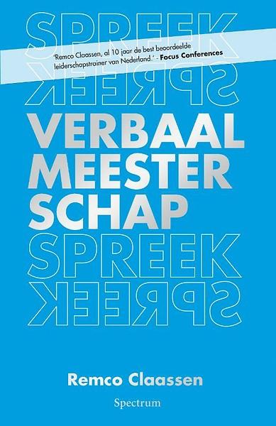Verbaal Meesterschap door Remco Claassen (Boek) - Managementboek.nl