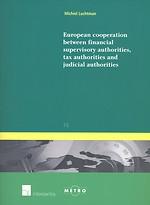 European Cooperation between Financial Supervisory Authorities, Tax Authorities and Judicial Authorities
