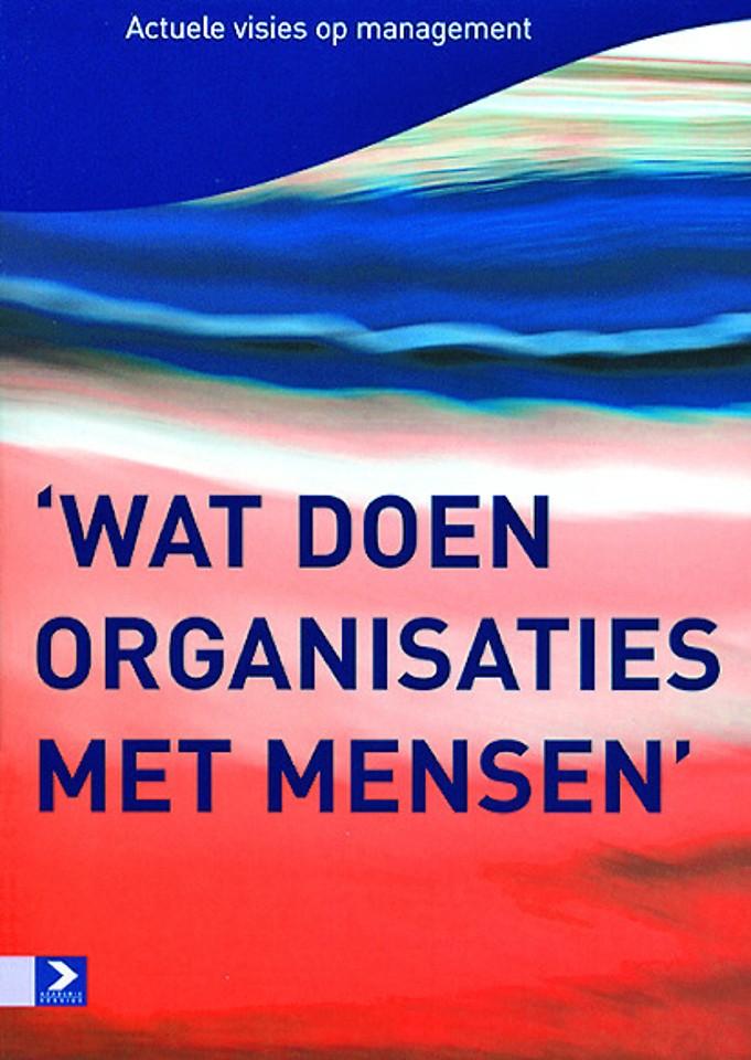 Wat doen organisaties met mensen?