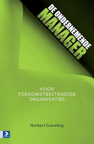 Citaten Voor Managers : De ondernemende manager door norbert greveling boek