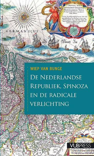 De Nederlandse republiek, Spinoza en de radicale verlichting door ...