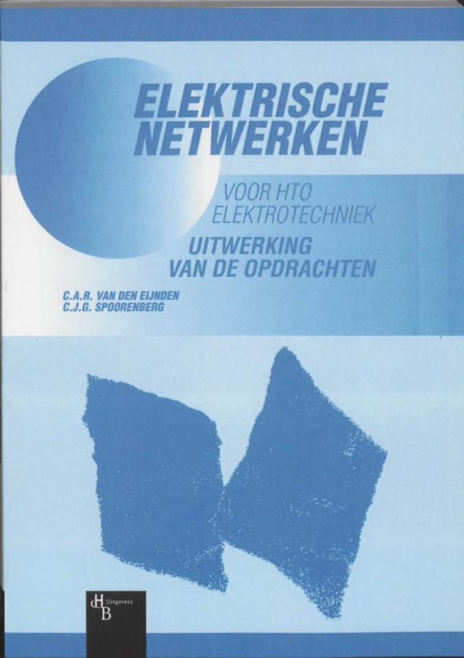 Elektrische netwerken voor HTO Elektrotechniek Uitwerking van de opdrachten