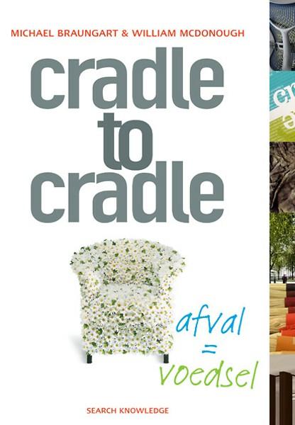 cradle to cradle door william mcdonough michael braungart boek. Black Bedroom Furniture Sets. Home Design Ideas