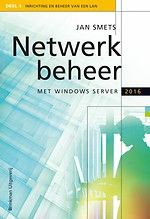 Netwerkbeheer met Windows Server 2016 - Deel 1 Inrichting en beheer van een LAN
