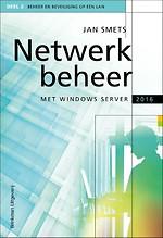 Netwerkbeheer met Windows Server 2016 - Deel 2 Beheer en beveiliging op een LAN