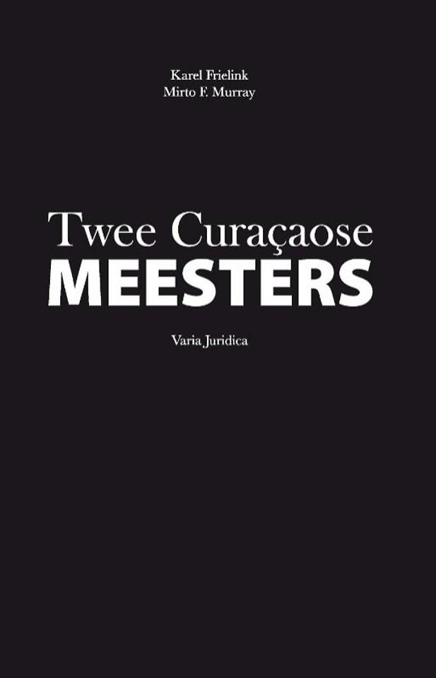 Twee Curaçaose meesters; varia juridica