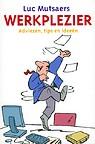 'Werkplezier' van Luc Mutsaers