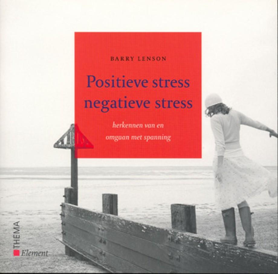 Positieve stress, negatieve stress