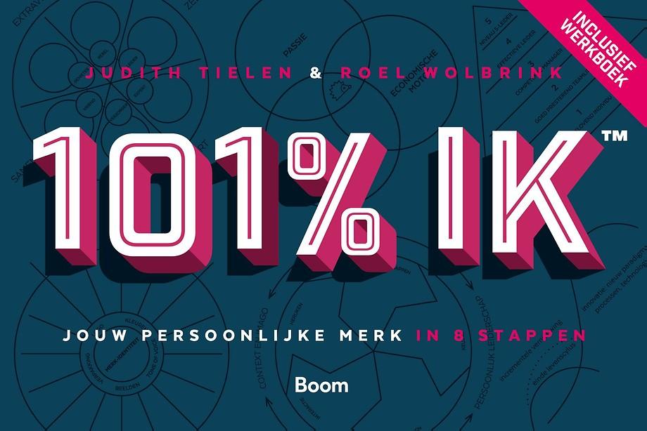 101% IK - Jouw persoonlijke merk in 8 stappen