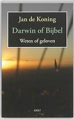 Darwin of Bijbel. Weten of geloven