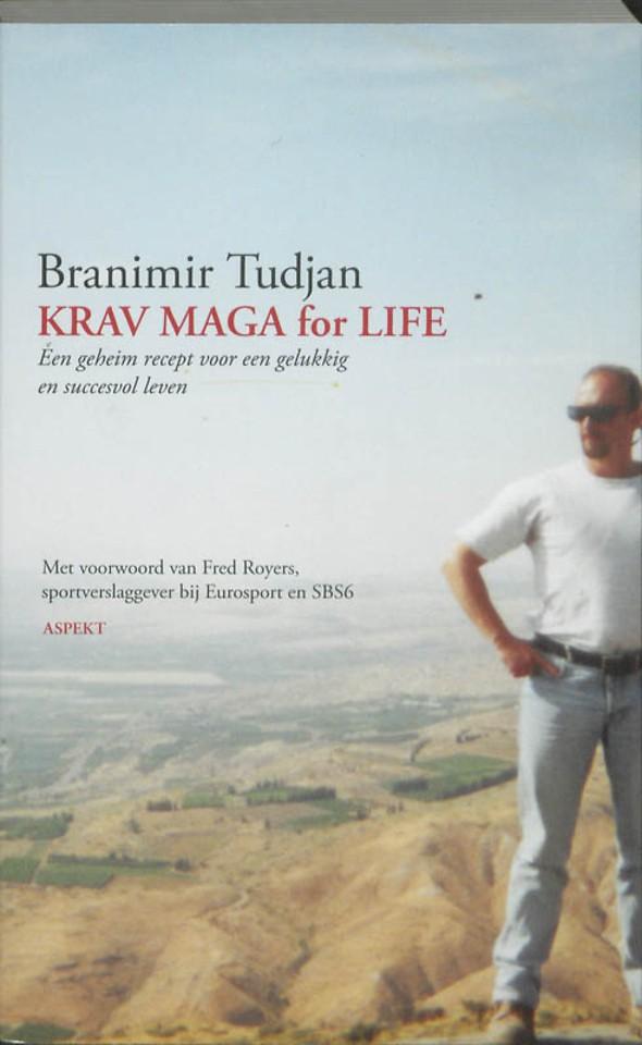 Krav Maga for Life - Een geheim recept voor een gelukkig en succesvol leven