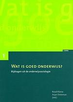 Wat is goed onderwijs? Bijdragen uit de onderwijssociologie (deel 1)