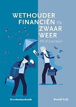 Wethouder financiën in zwaar weer: PR of prestatie?