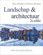 Focus op fotografie: Landschap en architectuur