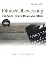 Filmbeeldbewerking in Adobe Premiere Pro en After Effects