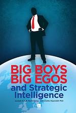 Big Boys Big Egos and Strategic Intelligence