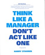 Think like a manager don't act like one
