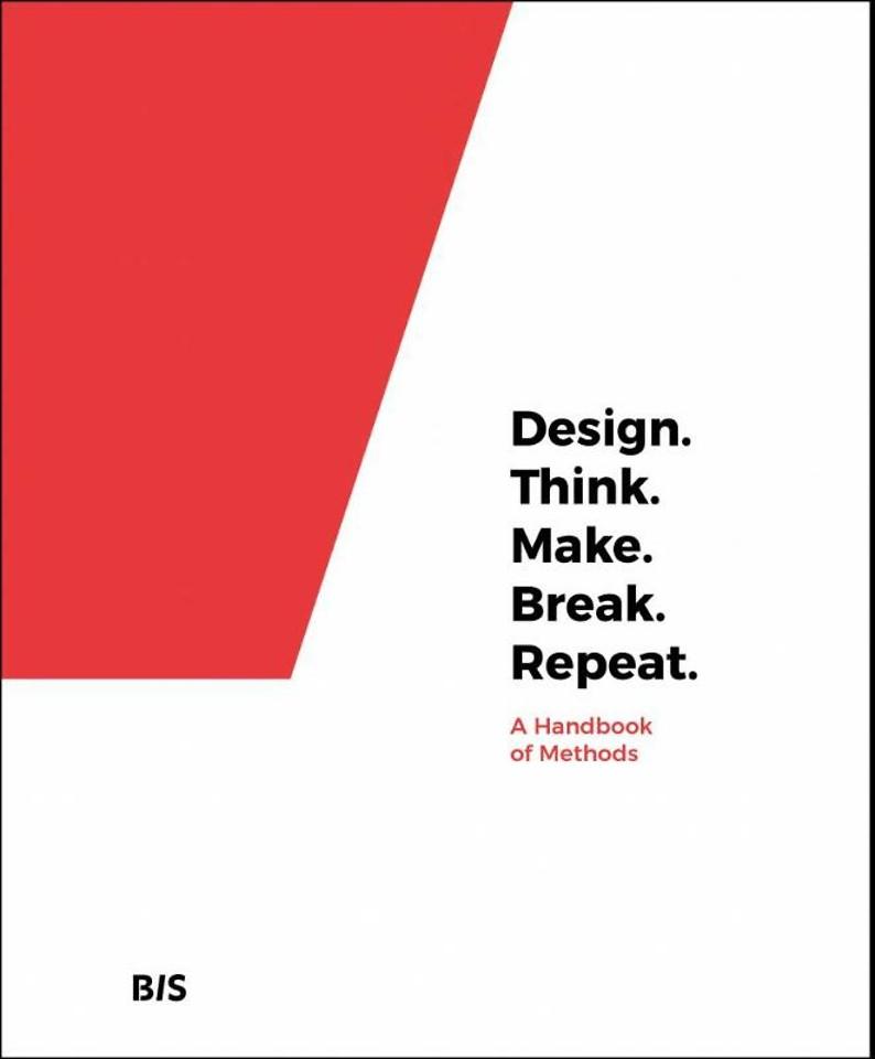 Design. Think. Make. Break. Repeat.