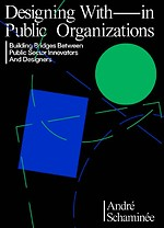 Designing With-in Public Organizations