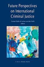 Future Perspectives on International Criminal Justice