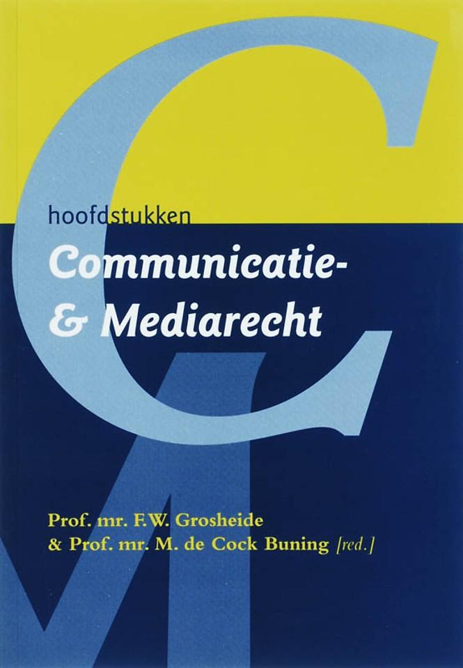 Hoofdstukken communicatie- & mediarecht; beschouwingen over de juridische aspecten van openbare communicatie en massamedia