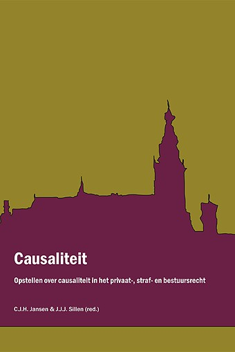 Causaliteit - Opstellen over causaliteit in het privaat-, straf- en bestuursrecht