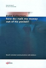 Debt Collection, how do I talk my money out of his pocket?